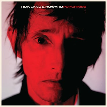 Rowland s howard pop crimes
