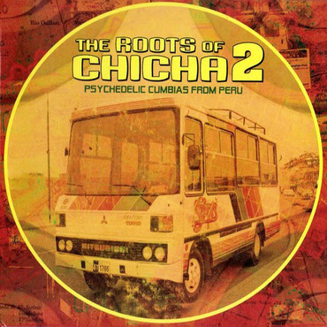 Various artists   the roots of chicha psychedelic cumbias from peru