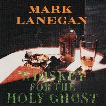 Mark lanegan whiskey for the holy ghost 1994