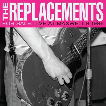 The replacements liveatmaxwells