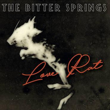 The Bitter Springs - Love Rat / Less Than Love - 7