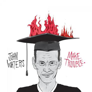 Johnwaters maketrouble