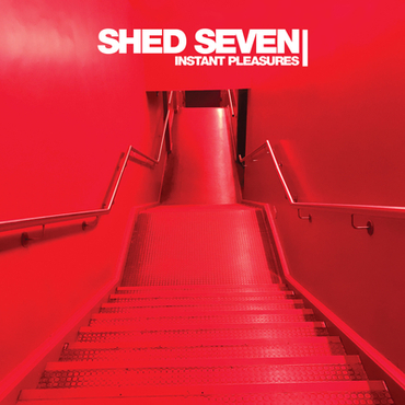 Shed seven   instant pleasures