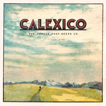 Calexico the thread that keeps us slang50138dx