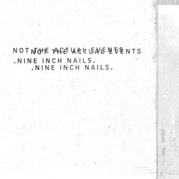 Nine inch nails not the actual events