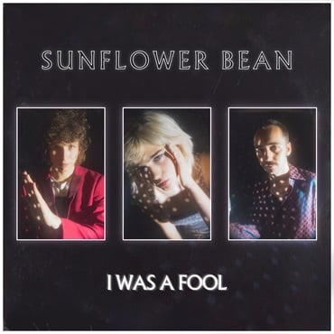 Sunflower bean   i was a fool