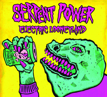 Serpent power   electric looneyland  front cover
