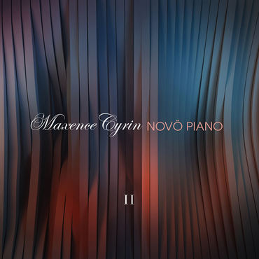 Maxence cyrin novo piano ii