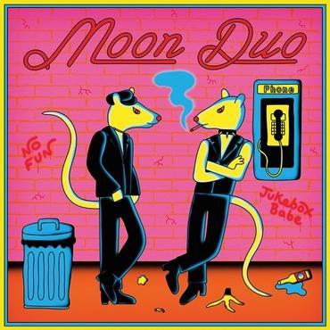 Moon duo jukebox babe no fun