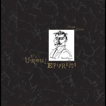 John zorn the urmuz epigrams