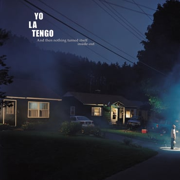 Yo la tengo and then nothing