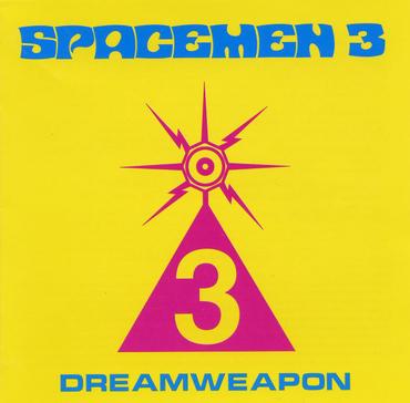 Spacemen 3 dreamweapon