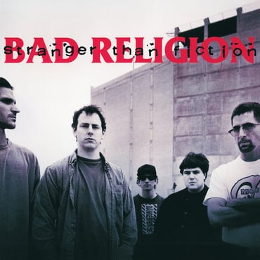 Bad religion stranger than fiction