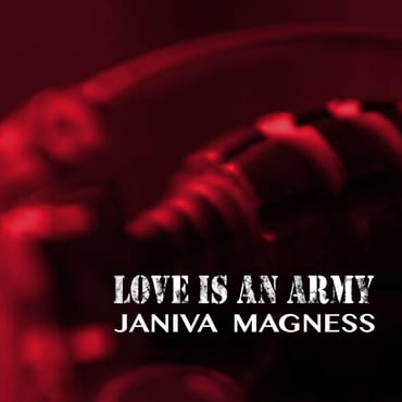 Janiva magness love is an army