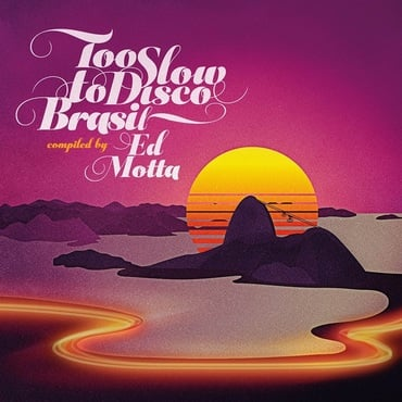 Too slow to disco brasil compiled by ed motta   hdyare5 800x800