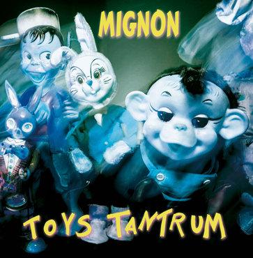 Mignon toys tantrum