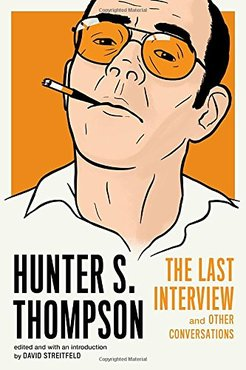 Hunter s. thompson the last interview