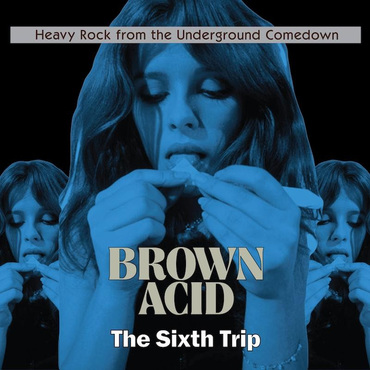 Brown acid the sixth trip