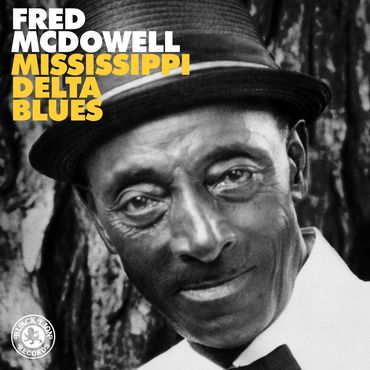 Fred mcdowell mississippi delta blues