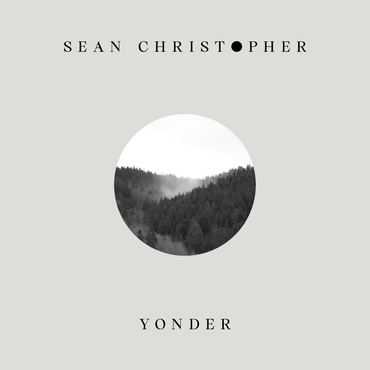 Sean christopher   yonder   dd25lp