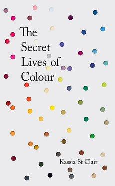 Kassia st. clair the secret lives of color
