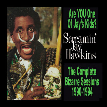 Screamin jay hawkins are you one of