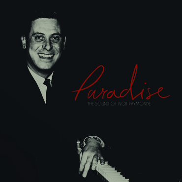 Ivor raymonde paradise   the sound of ivor raymonde