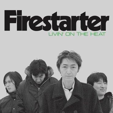 Firestarter livin'