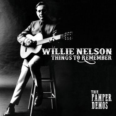 Willie nelson things to remember   the pamper demos