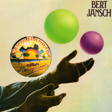 Bert jansch   santa barbara honeymoon 1500 x 1500