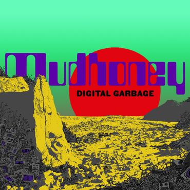 Mudhoney digitalgarbage 2400x2400 72dpi