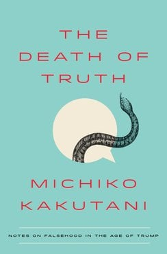 Michiko kakutani death of truth