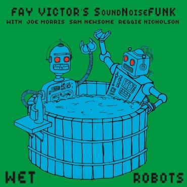 Fay victor%e2%80%99s soundnoisefun   wet robots   esp5025