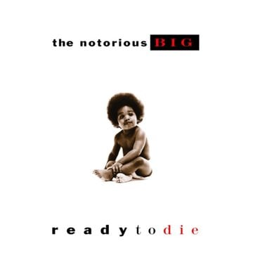 The notorious big ready to die