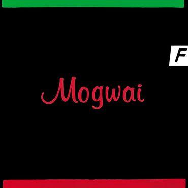 Mogwai happy songs