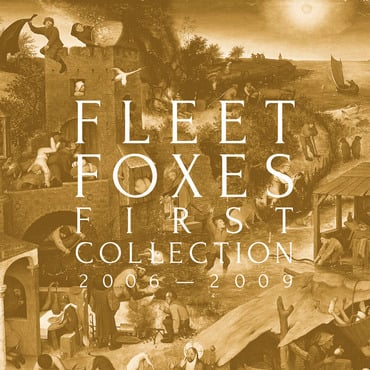 Fleet foxes first collection 2006 2009