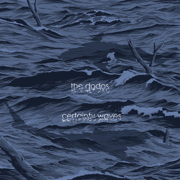 The dodos certainty waves