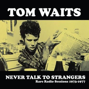Tom Waits - Never Talk To Strangers: Rare Radio Sessions 1973-1977 - LP