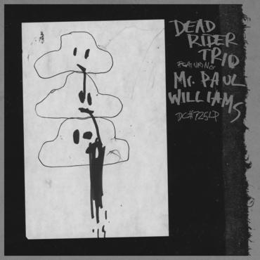 Dead rider trio featuring mr. paul williams s t
