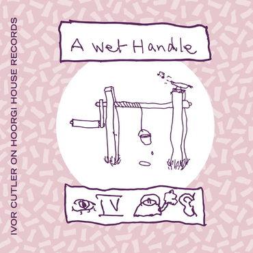 Ivor cutler a wet handle