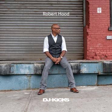 Robert hood dj kicks   k7376cd