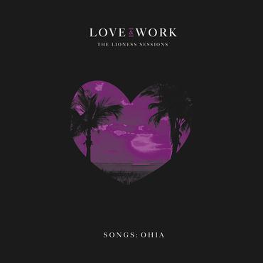 Songs  ohia love and work