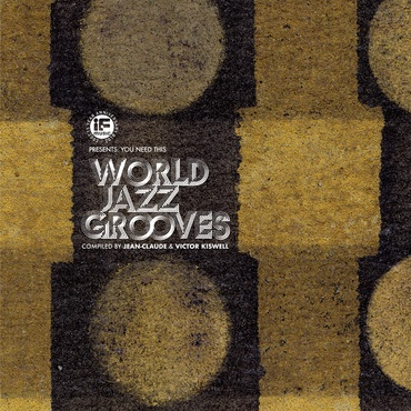If music presents   you need this   world jazz grooves %28compiled by jean claude   victor kiswell%29   bbe448ccd