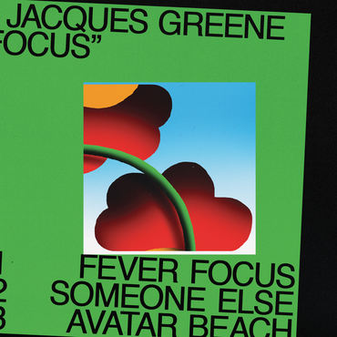 Jacques greene focus