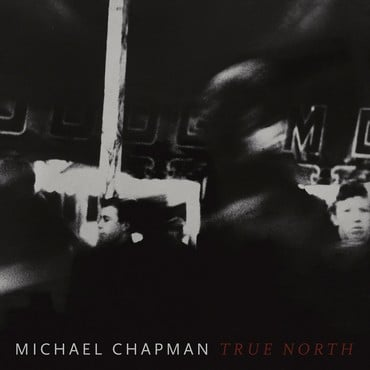 Michael chapman   true north