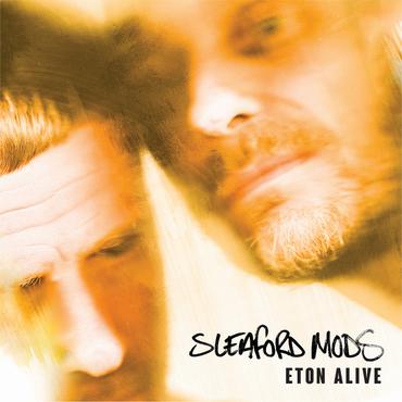 Sleaford mods eton alive ee001 cover