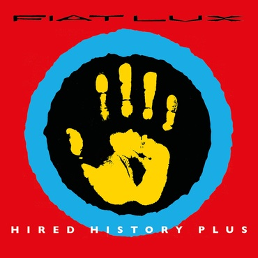 Fiat Lux - Hired History Plus - CDx2