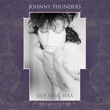 Johnny thunders que sera sera