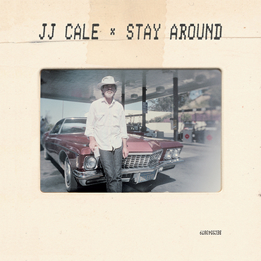 jj cale stay around