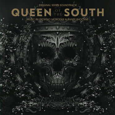 Giorgio moroder and raney shockne queen of the south original series soundtrack